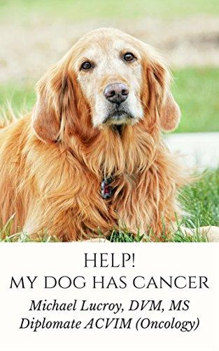 Help My Dog Has Cancer Book Michael Lucroy DVM